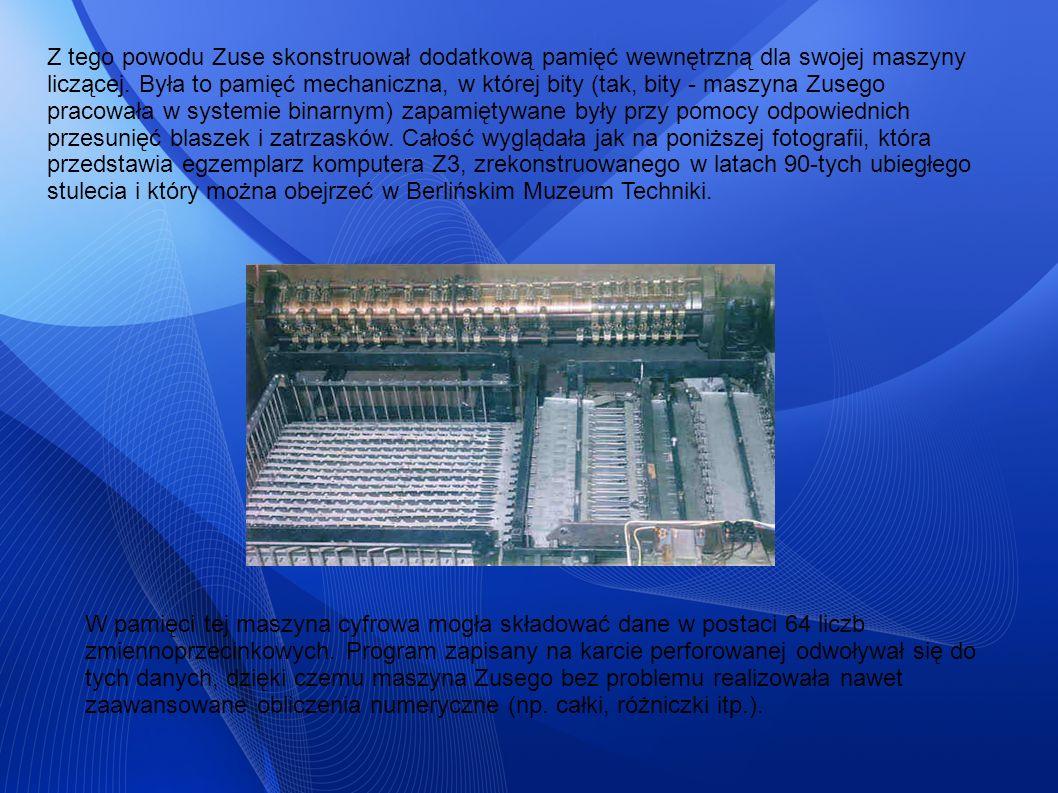 Z tego powodu Zuse skonstruował dodatkową pamięć wewnętrzną dla swojej maszyny liczącej. Była to pamięć mechaniczna, w której bity (tak, bity - maszyn