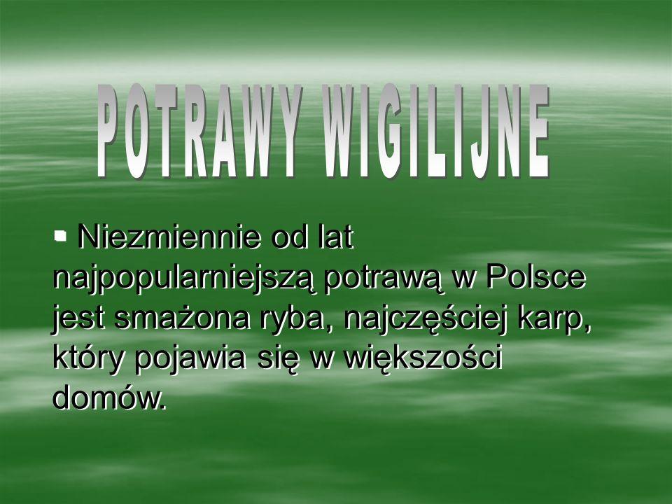 Niezmiennie od lat najpopularniejszą potrawą w Polsce jest smażona ryba, najczęściej karp, który pojawia się w większości domów.