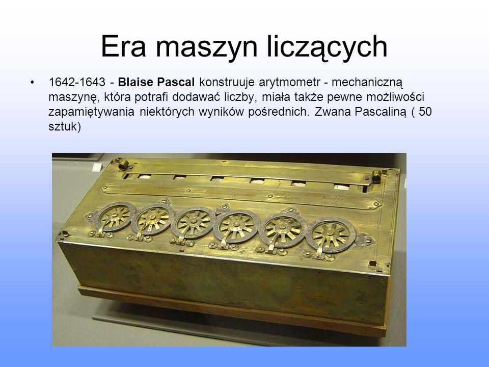Era maszyn liczących 1642-1643 - Blaise Pascal konstruuje arytmometr - mechaniczną maszynę, która potrafi dodawać liczby, miała także pewne możliwości