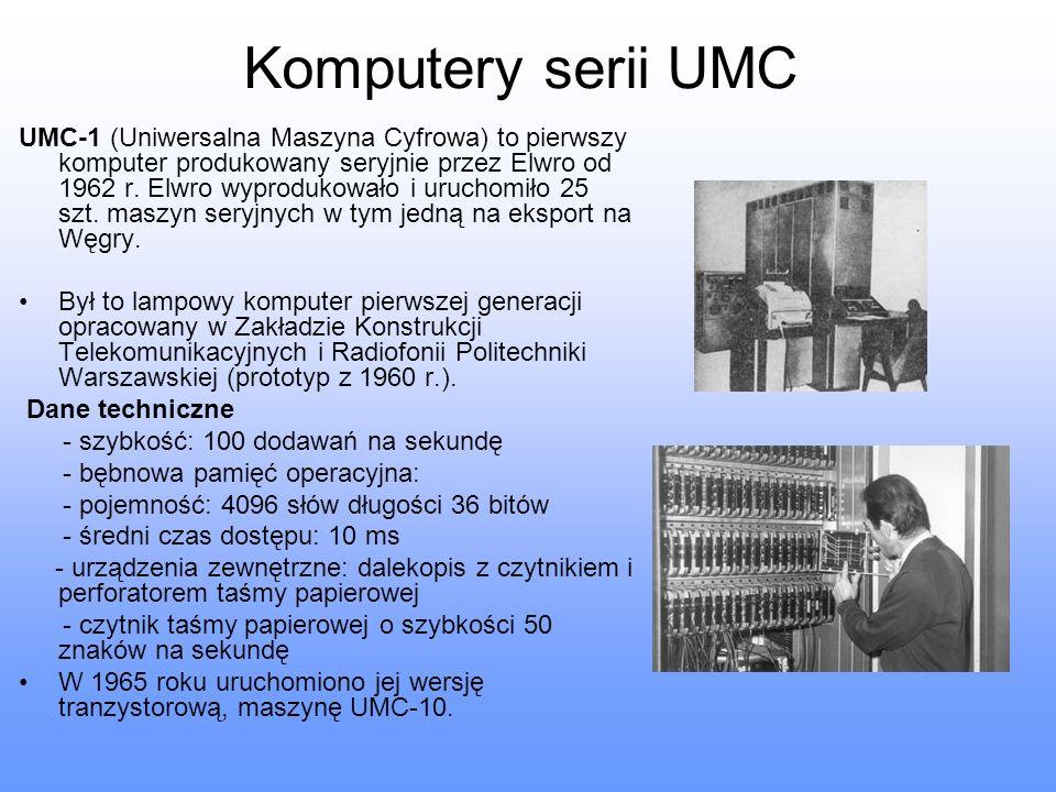 Komputery serii UMC UMC-1 (Uniwersalna Maszyna Cyfrowa) to pierwszy komputer produkowany seryjnie przez Elwro od 1962 r. Elwro wyprodukowało i uruchom