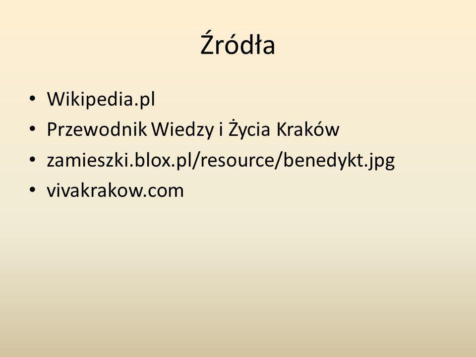 Źródła Wikipedia.pl Przewodnik Wiedzy i Życia Kraków zamieszki.blox.pl/resource/benedykt.jpg vivakrakow.com