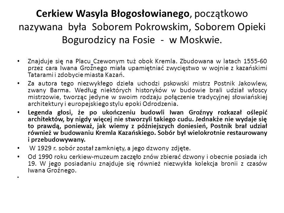 Cerkiew Wasyla Błogosłowianego, początkowo nazywana była Soborem Pokrowskim, Soborem Opieki Bogurodzicy na Fosie - w Moskwie. Znajduje się na Placu Cz