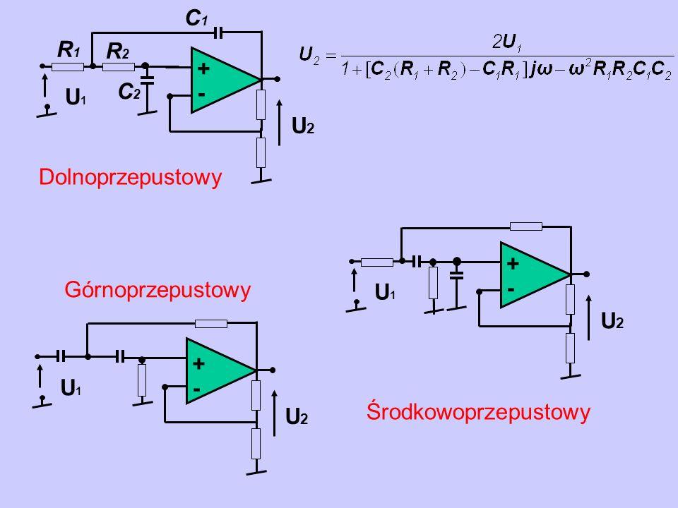 A U2U2 U1U1 + - U2U2 U1U1 + - U2U2 U1U1 + - Dolnoprzepustowy Środkowoprzepustowy Górnoprzepustowy R2R2 R1R1 C1C1 C2C2