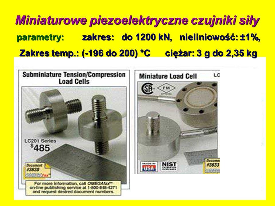 Miniaturowe piezoelektryczne czujniki siły zakres: do 1200 kN, nieliniowość: ±1%, parametry: Zakres temp.: (-196 do 200) °C ciężar: 3 g do 2,35 kg