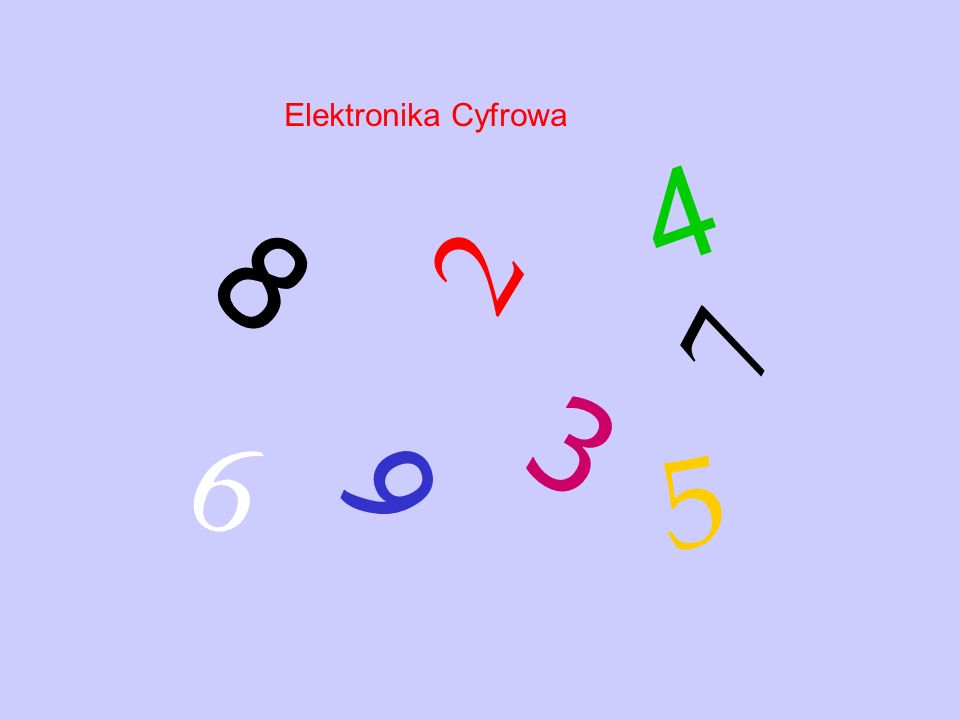 Elektronika Cyfrowa 9 3 4 6 7 2 5 8