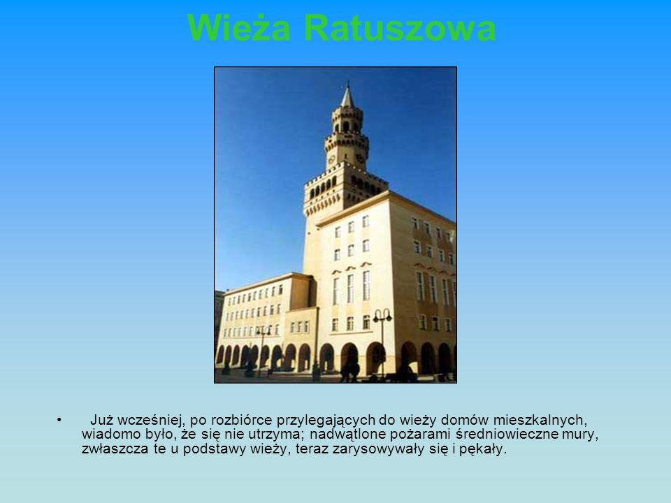 Wieża Ratuszowa Już wcześniej, po rozbiórce przylegających do wieży domów mieszkalnych, wiadomo było, że się nie utrzyma; nadwątlone pożarami średniow