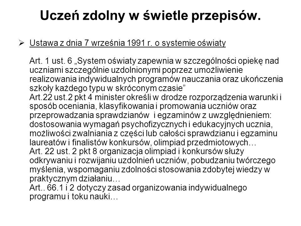 Uczeń zdolny w świetle przepisów. Ustawa z dnia 7 września 1991 r. o systemie oświaty Art. 1 ust. 6 System oświaty zapewnia w szczególności opiekę nad