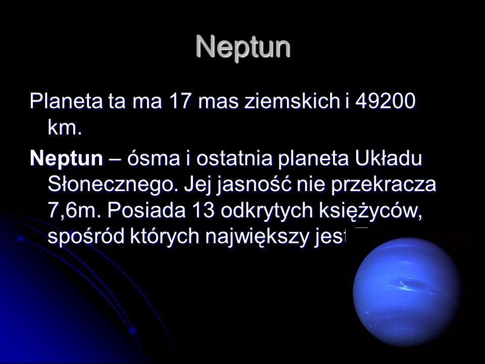 Neptun Planeta ta ma 17 mas ziemskich i 49200 km.