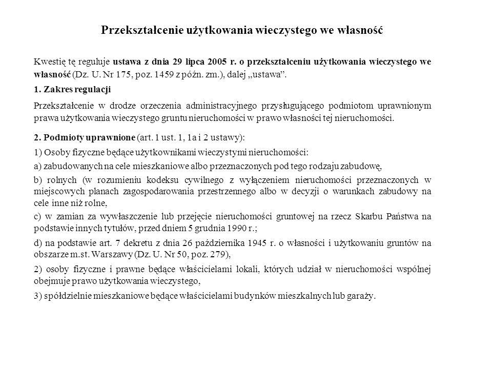 Przekształcenie użytkowania wieczystego we własność Kwestię tę reguluje ustawa z dnia 29 lipca 2005 r.