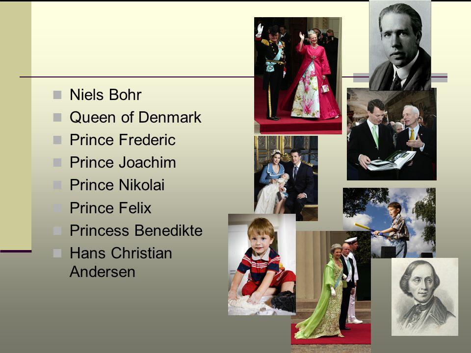 Niels Bohr Queen of Denmark Prince Frederic Prince Joachim Prince Nikolai Prince Felix Princess Benedikte Hans Christian Andersen