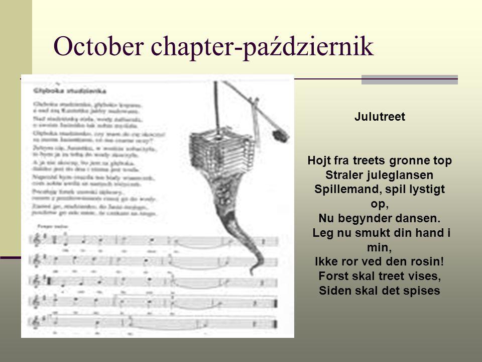 October chapter-październik Julutreet Hojt fra treets gronne top Straler juleglansen Spillemand, spil lystigt op, Nu begynder dansen. Leg nu smukt din