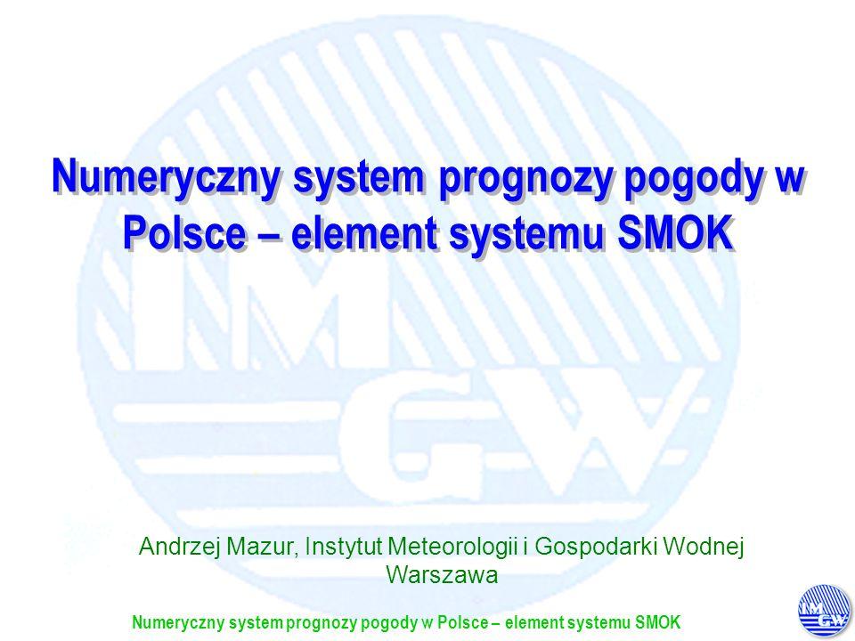 Numeryczny system prognozy pogody w Polsce – element systemu SMOK Treść Prezentacja Wyposażenie i oprogramowanie Modele meteorologiczne Plan działań na przyszłość Potrzeby, możliwości, problemy Wnioski i pytania Podsumowanie