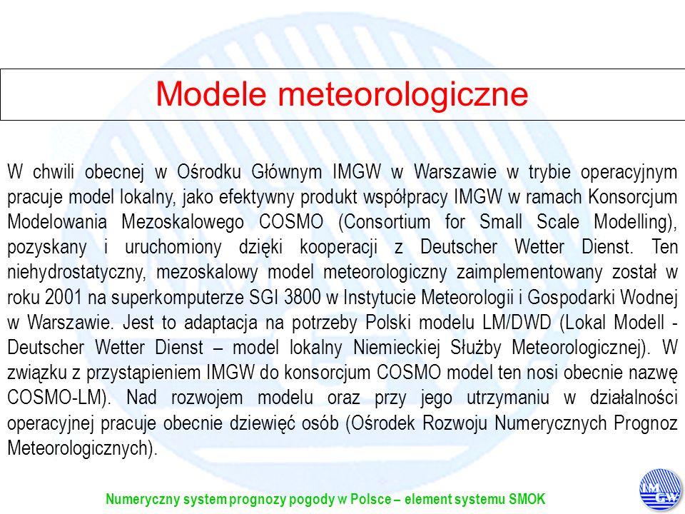 Numeryczny system prognozy pogody w Polsce – element systemu SMOK Modele meteorologiczne Model numeryczny ALADIN jest elementem systemu prognostycznego, obejmującego również 2 inne modele: globalny IFS, rozwijany i eksploatowany przez Europejskie Centrum Prognoz Średnioterminowych oraz regionalny Arpege, rozwijany i eksploatowany przez Meteo – France.