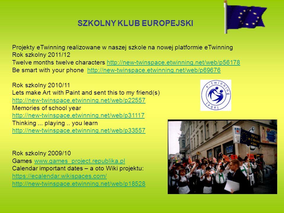 SZKOLNY KLUB EUROPEJSKI Projekty eTwinning realizowane w naszej szkole na nowej platformie eTwinning Rok szkolny 2011/12 Twelve months twelve characte