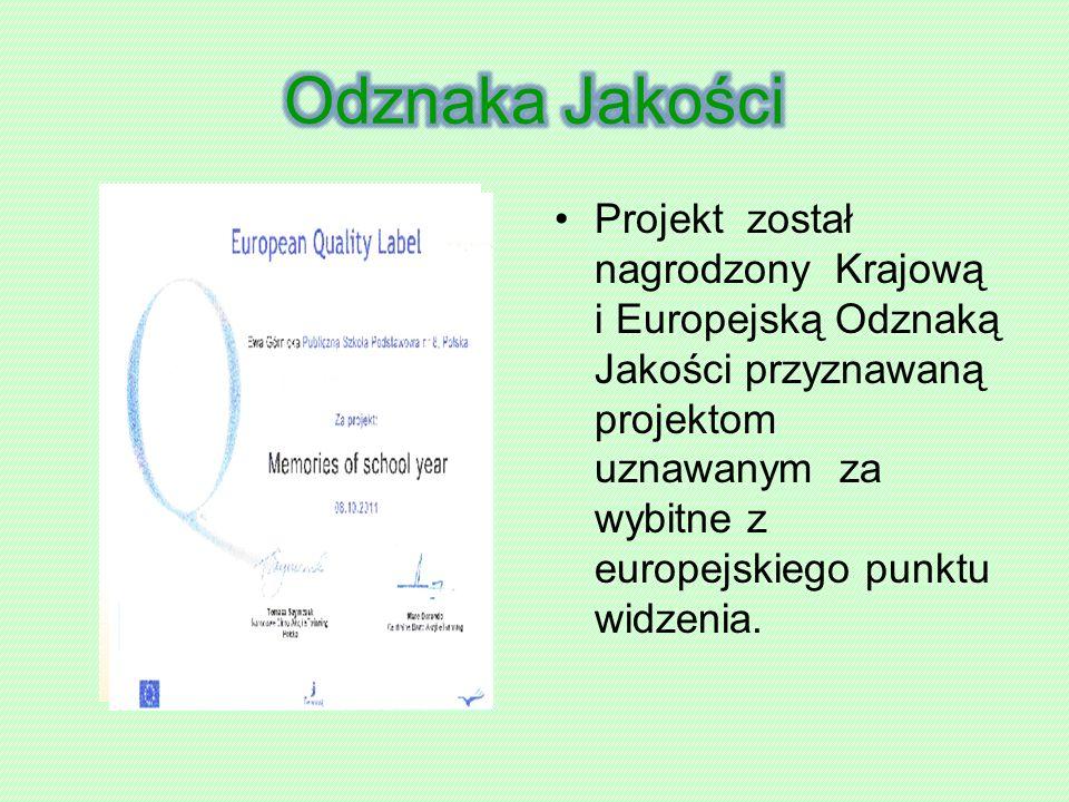 Projekt został nagrodzony Krajową i Europejską Odznaką Jakości przyznawaną projektom uznawanym za wybitne z europejskiego punktu widzenia.