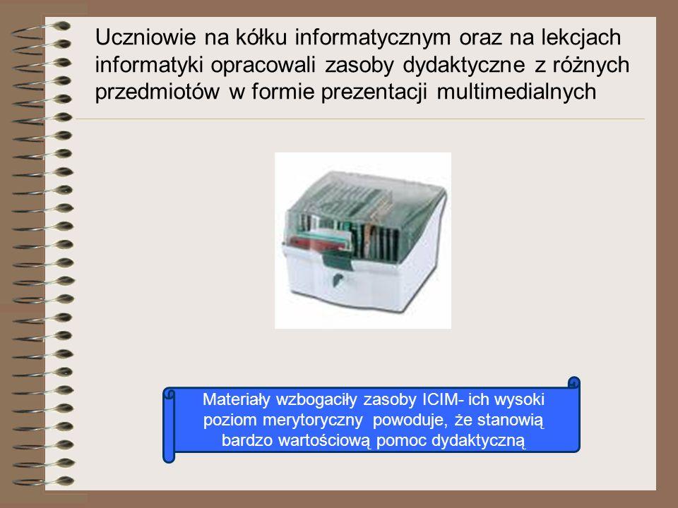Uczniowie na kółku informatycznym oraz na lekcjach informatyki opracowali zasoby dydaktyczne z różnych przedmiotów w formie prezentacji multimedialnyc
