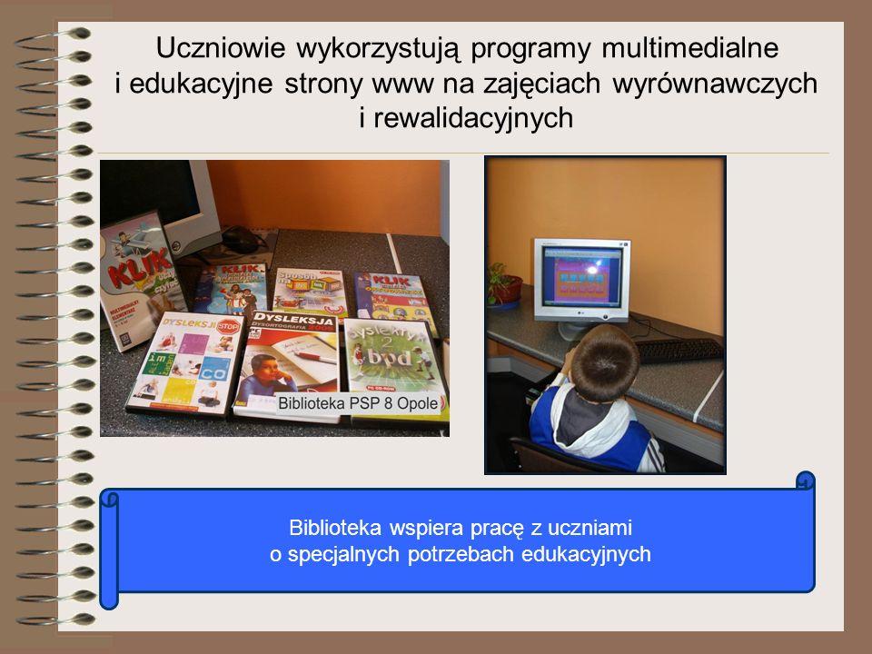 Biblioteka wspiera pracę z uczniami o specjalnych potrzebach edukacyjnych Uczniowie wykorzystują programy multimedialne i edukacyjne strony www na zaj