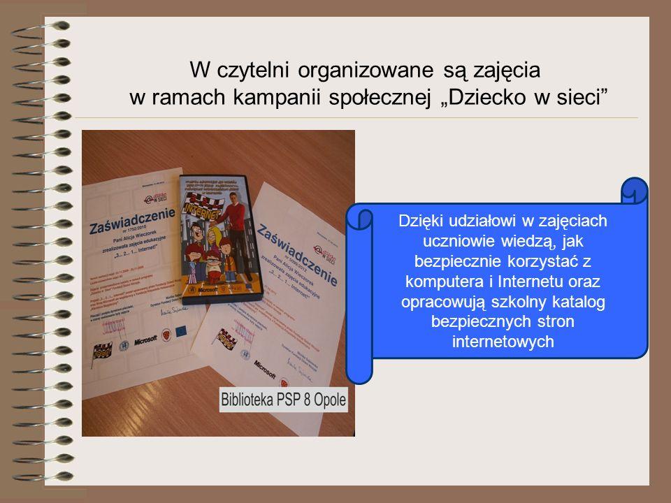 W czytelni organizowane są zajęcia w ramach kampanii społecznej Dziecko w sieci Dzięki udziałowi w zajęciach uczniowie wiedzą, jak bezpiecznie korzyst