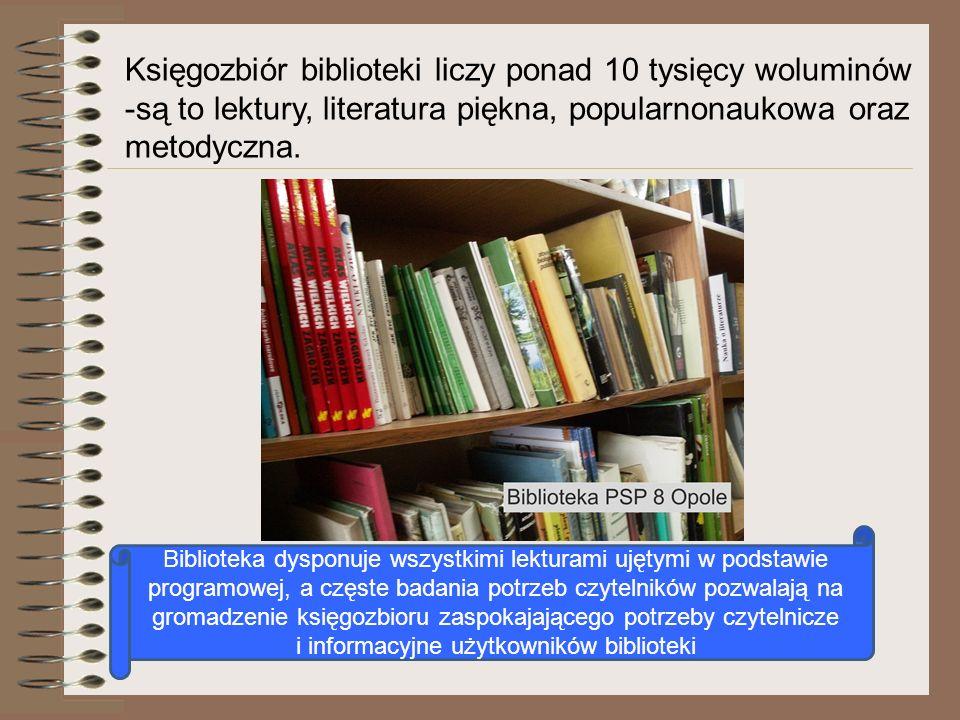 Księgozbiór biblioteki liczy ponad 10 tysięcy woluminów -są to lektury, literatura piękna, popularnonaukowa oraz metodyczna. Biblioteka dysponuje wszy
