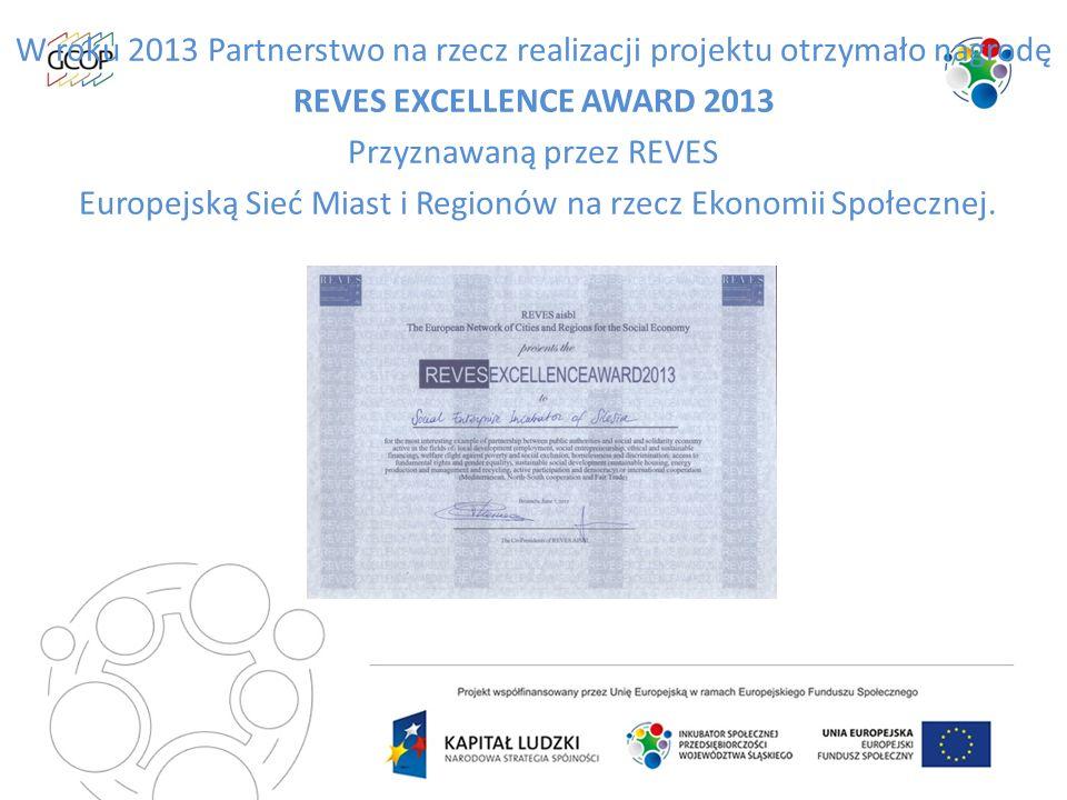 W roku 2013 Partnerstwo na rzecz realizacji projektu otrzymało nagrodę REVES EXCELLENCE AWARD 2013 Przyznawaną przez REVES Europejską Sieć Miast i Reg