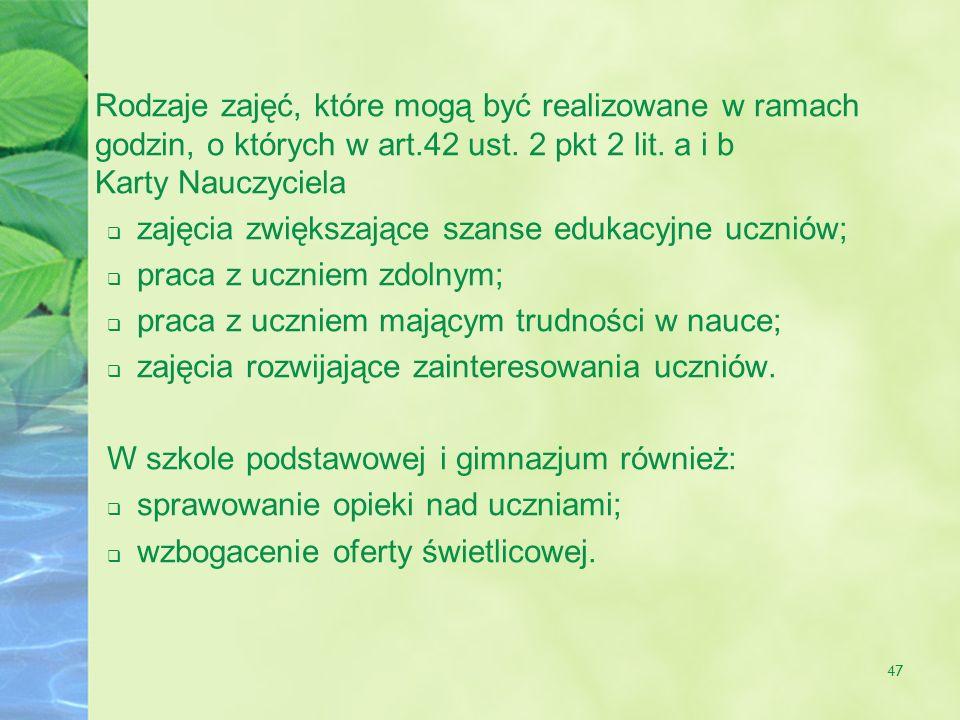 47 Rodzaje zajęć, które mogą być realizowane w ramach godzin, o których w art.42 ust.