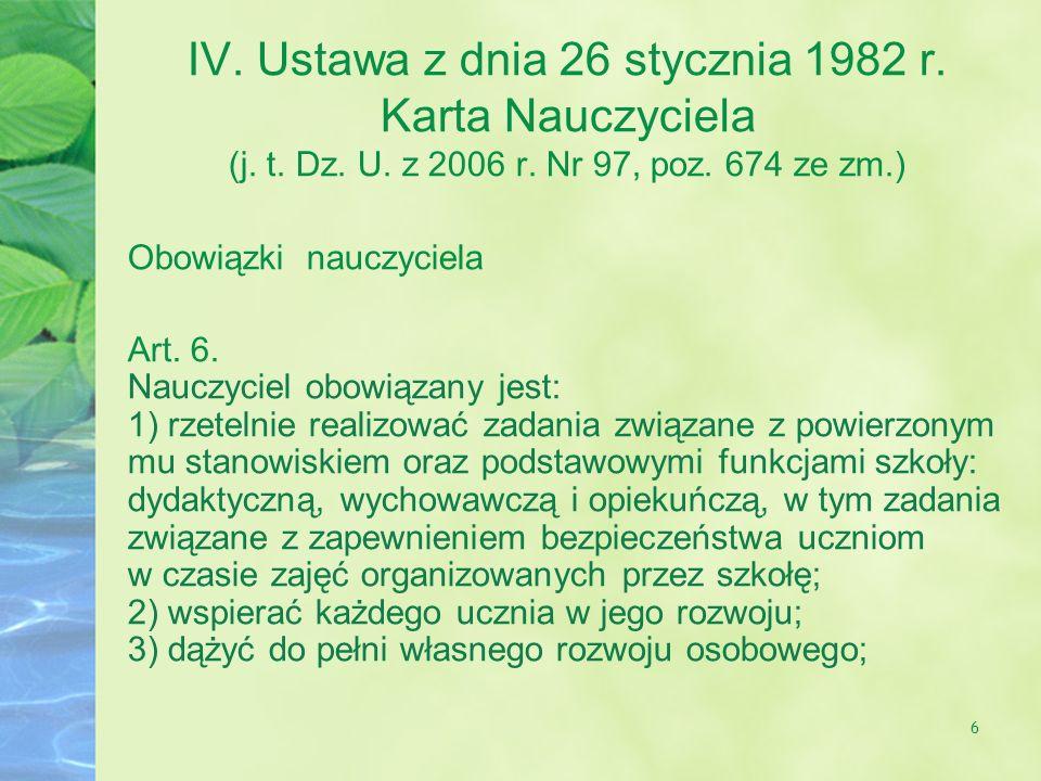 6 IV.Ustawa z dnia 26 stycznia 1982 r. Karta Nauczyciela (j.