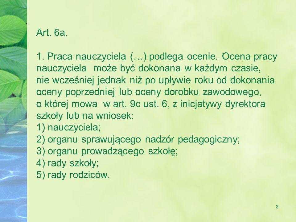 8 Art.6a. 1. Praca nauczyciela (…) podlega ocenie.