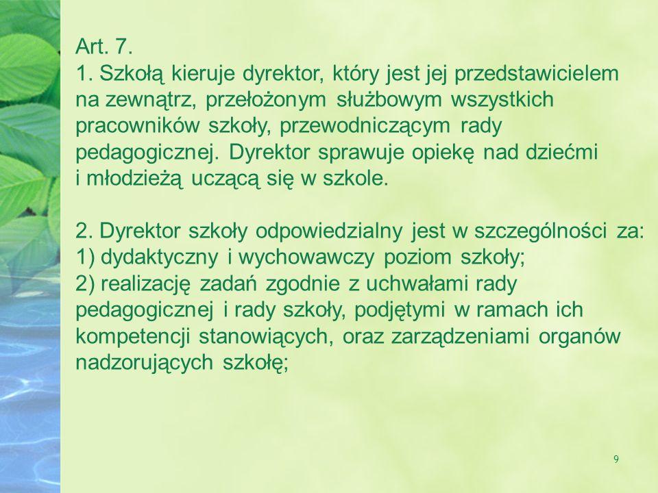 30 4a.Zajęcia dydaktyczne, opiekuńcze i wychowawcze mogą być realizowane, z zastrzeżeniem ust.