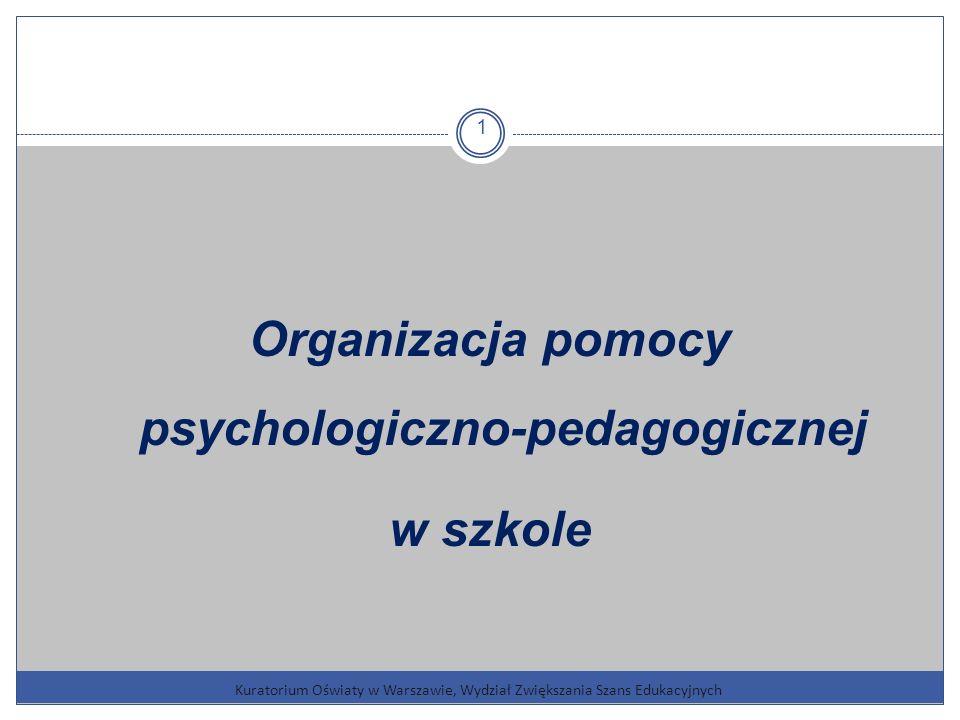 Kuratorium Oświaty w Warszawie, Wydział Zwiększania Szans Edukacyjnych 1 Organizacja pomocy psychologiczno-pedagogicznej w szkole