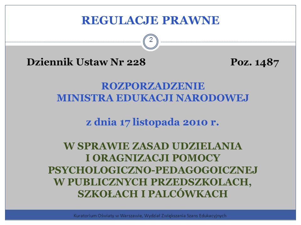 REGULACJE PRAWNE Kuratorium Oświaty w Warszawie, Wydział Zwiększania Szans Edukacyjnych 2 Dziennik Ustaw Nr 228 Poz.