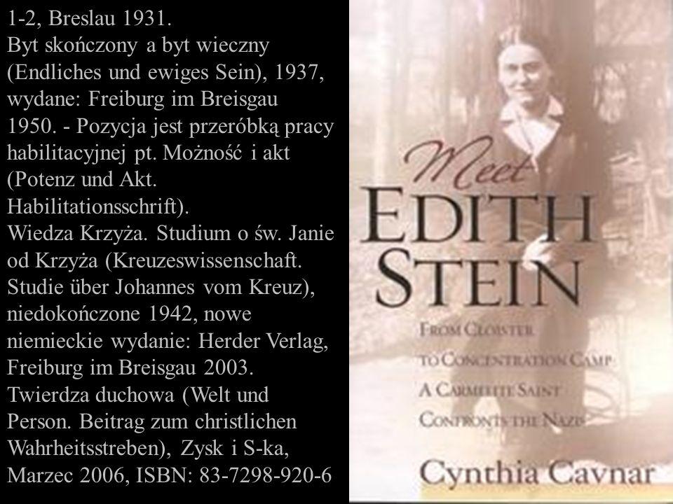 1-2, Breslau 1931. Byt skończony a byt wieczny (Endliches und ewiges Sein), 1937, wydane: Freiburg im Breisgau 1950. - Pozycja jest przeróbką pracy ha