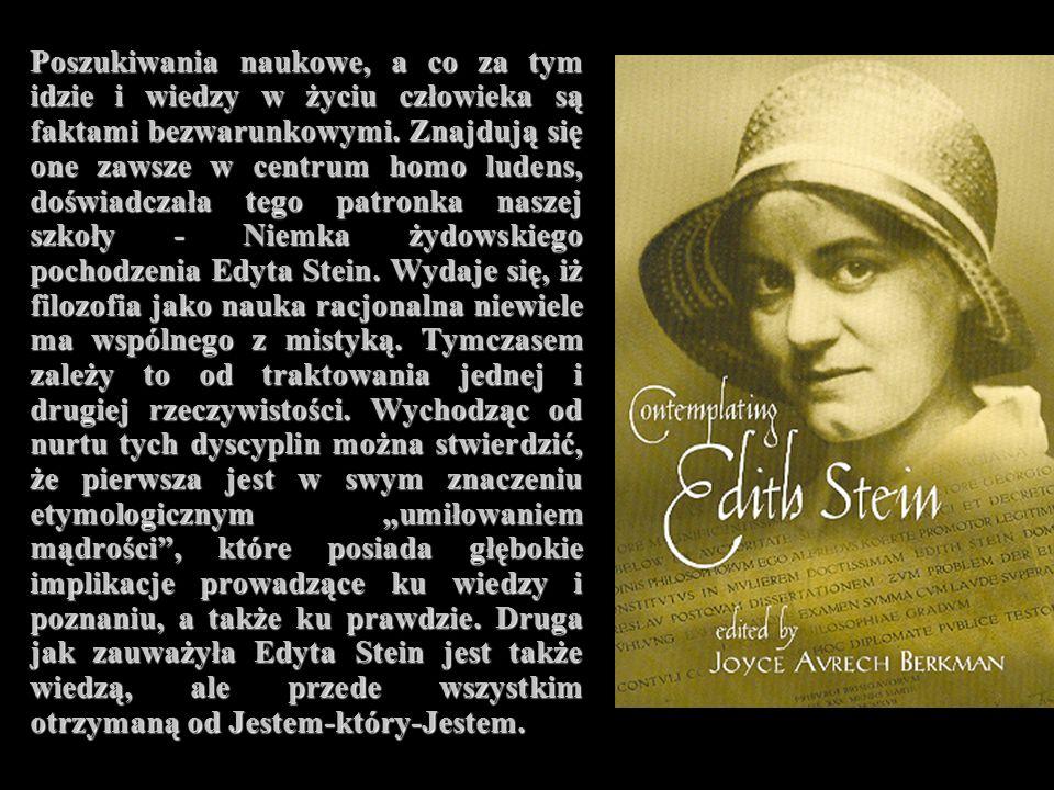 Źródła filozofii Edyty Stein Filozofia Edyty Stein rodzi się z fascynacji istnienia człowieka.