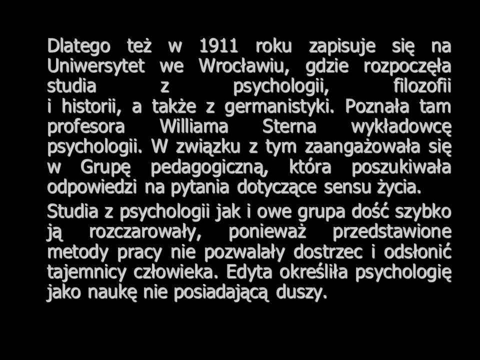 Dlatego też w 1911 roku zapisuje się na Uniwersytet we Wrocławiu, gdzie rozpoczęła studia z psychologii, filozofii i historii, a także z germanistyki.