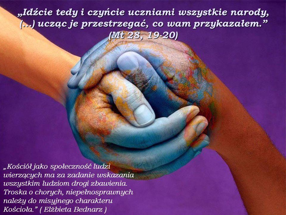 Idźcie tedy i czyńcie uczniami wszystkie narody, (...) ucząc je przestrzegać, co wam przykazałem. (Mt 28, 19-20) Kościół jako społeczność ludzi wierzą