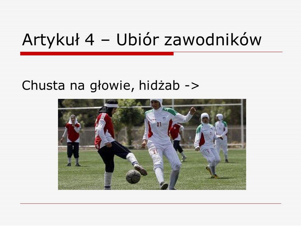 Artykuł 4 – Ubiór zawodników Chusta na głowie, hidżab ->