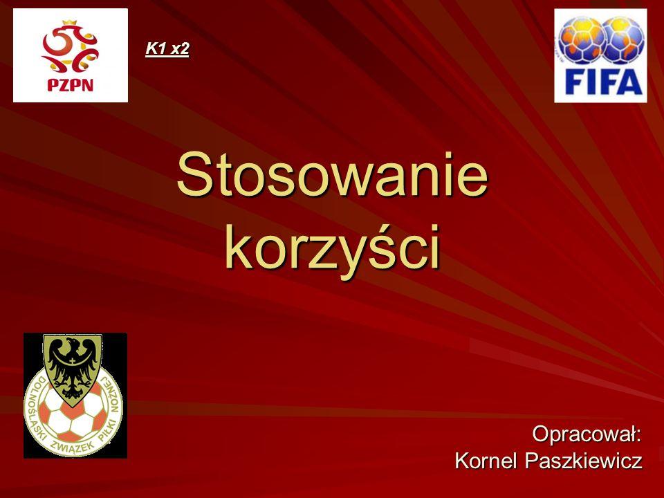 Stosowanie korzyści Opracował: Kornel Paszkiewicz K1 x2