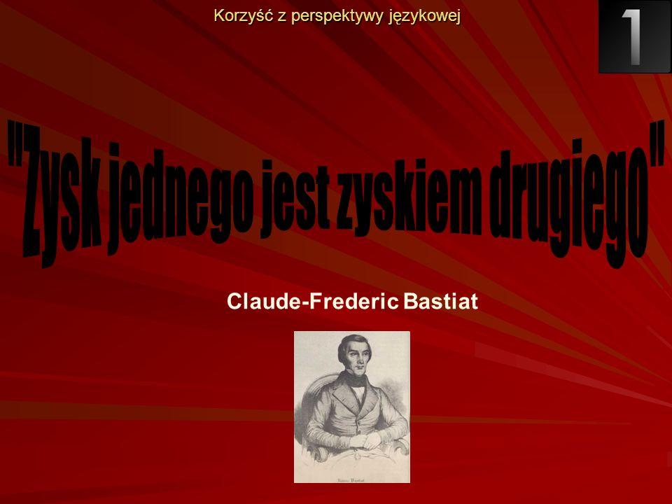 Korzyść z perspektywy językowej Claude-Frederic Bastiat