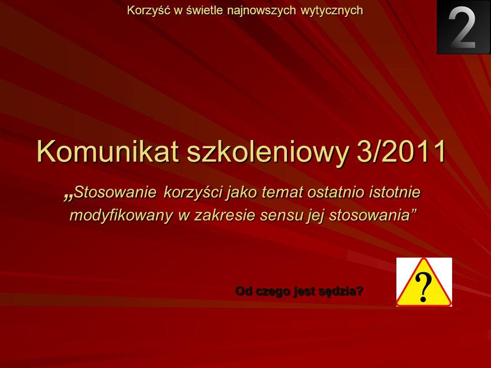 Komunikat szkoleniowy 3/2011 Stosowanie korzyści jako temat ostatnio istotnie modyfikowany w zakresie sensu jej stosowania Korzyść w świetle najnowszy