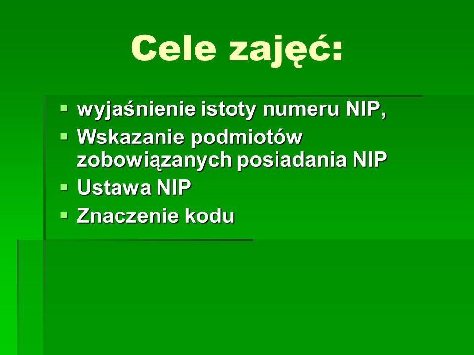 wyjaśnienie istoty numeru NIP, wyjaśnienie istoty numeru NIP, Wskazanie podmiotów zobowiązanych posiadania NIP Wskazanie podmiotów zobowiązanych posia