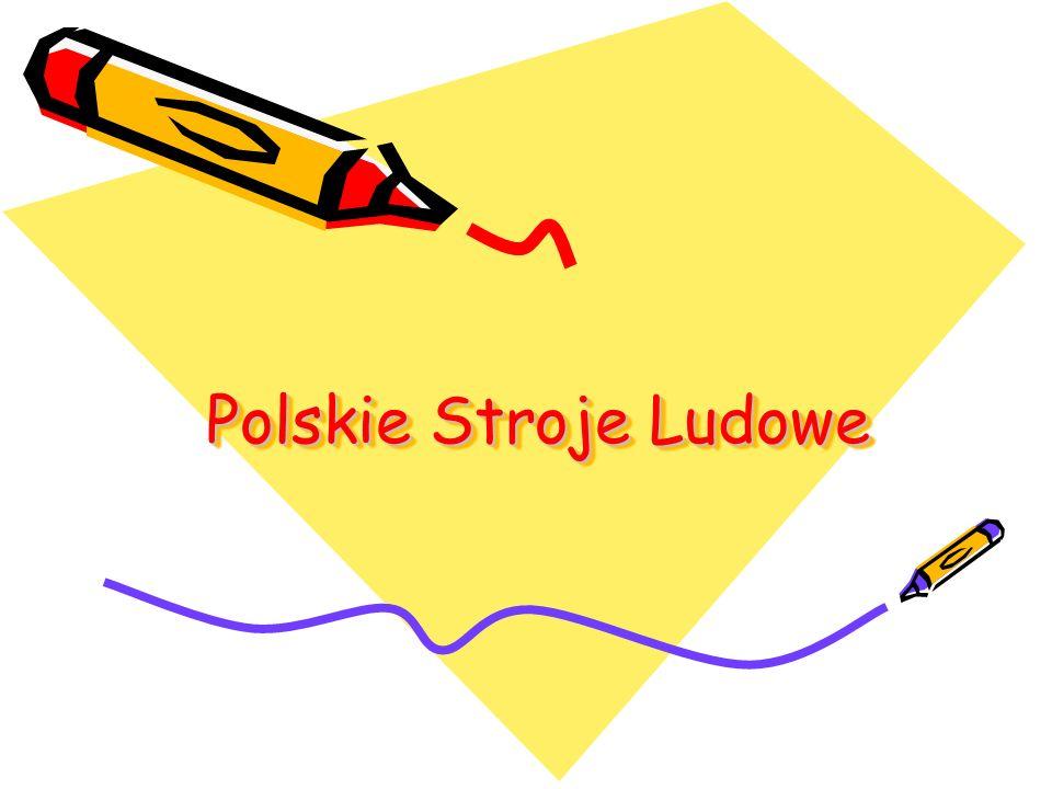 Polskie Stroje Ludowe Polskie Stroje Ludowe