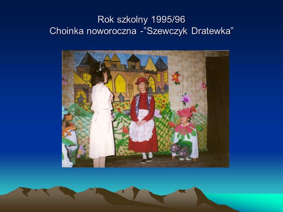 Rok szkolny 1995/96 Choinka noworoczna -Szewczyk Dratewka