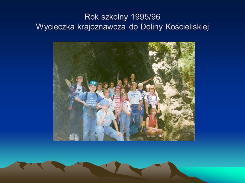 Rok szkolny 1995/96 Wycieczka krajoznawcza do Doliny Kościeliskiej