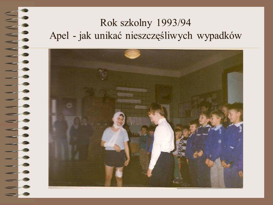 Rok szkolny 1993/94 Apel - jak unikać nieszczęśliwych wypadków