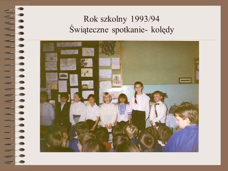 Rok szkolny 1993/94 Świąteczne spotkanie- kolędy