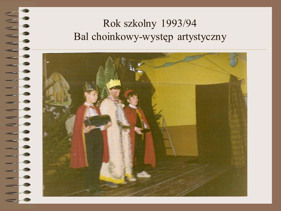 Rok szkolny 1993/94 Bal choinkowy-występ artystyczny