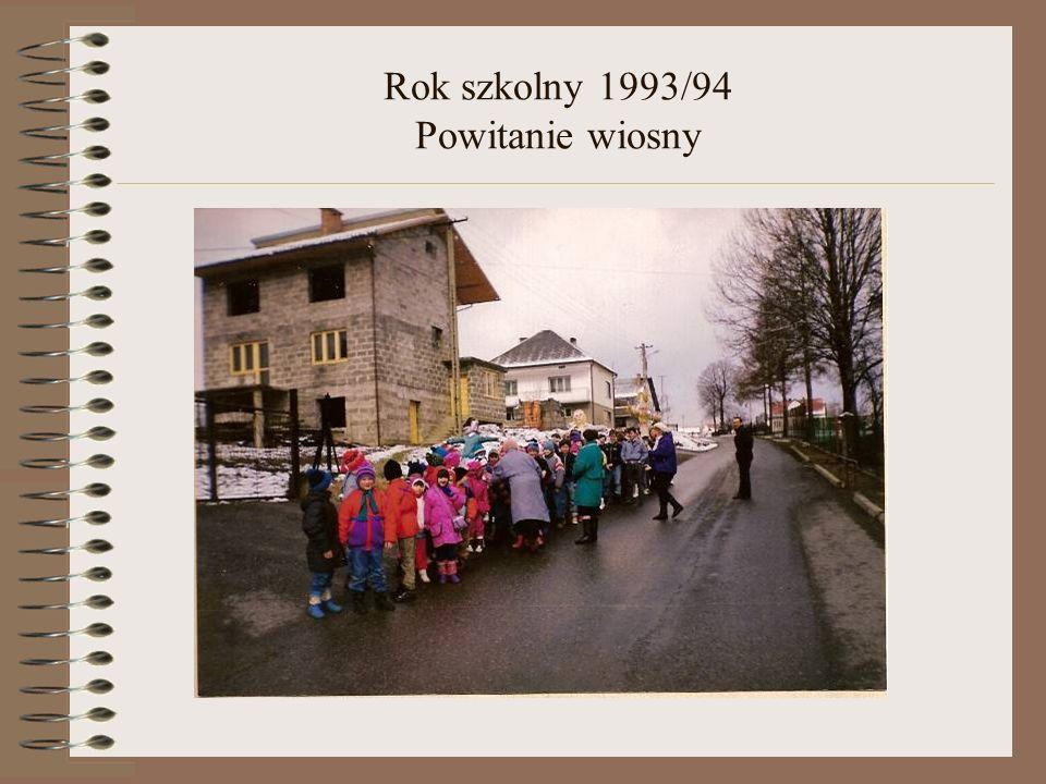 Rok szkolny 1993/94 Powitanie wiosny
