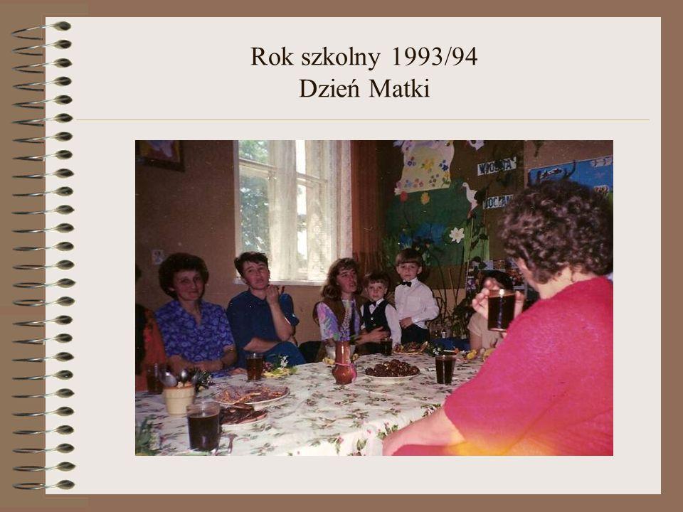 Rok szkolny 1993/94 Dzień Matki