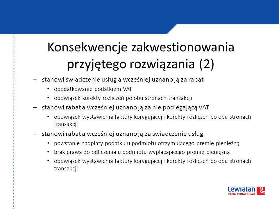Konsekwencje zakwestionowania przyjętego rozwiązania (2) – stanowi świadczenie usług a wcześniej uznano ją za rabat opodatkowanie podatkiem VAT obowią