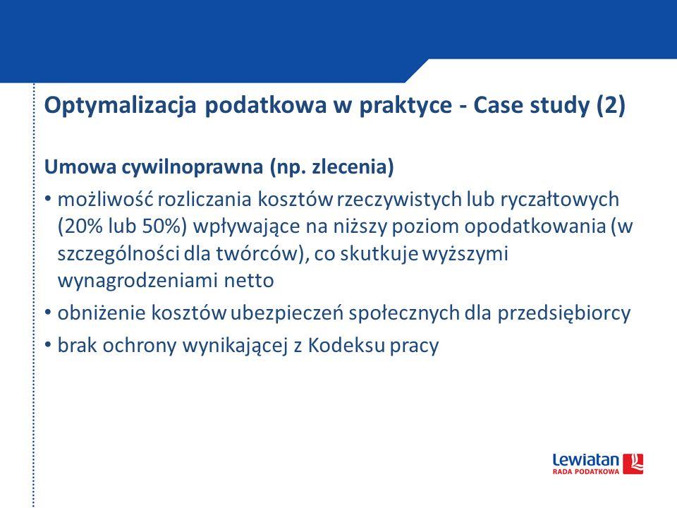 Optymalizacja podatkowa w praktyce - Case study (2) Umowa cywilnoprawna (np. zlecenia) możliwość rozliczania kosztów rzeczywistych lub ryczałtowych (2