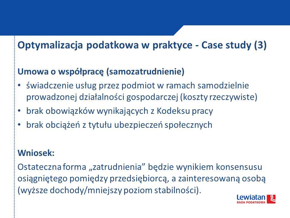 Optymalizacja podatkowa w praktyce - Case study (3) Umowa o współpracę (samozatrudnienie) świadczenie usług przez podmiot w ramach samodzielnie prowad